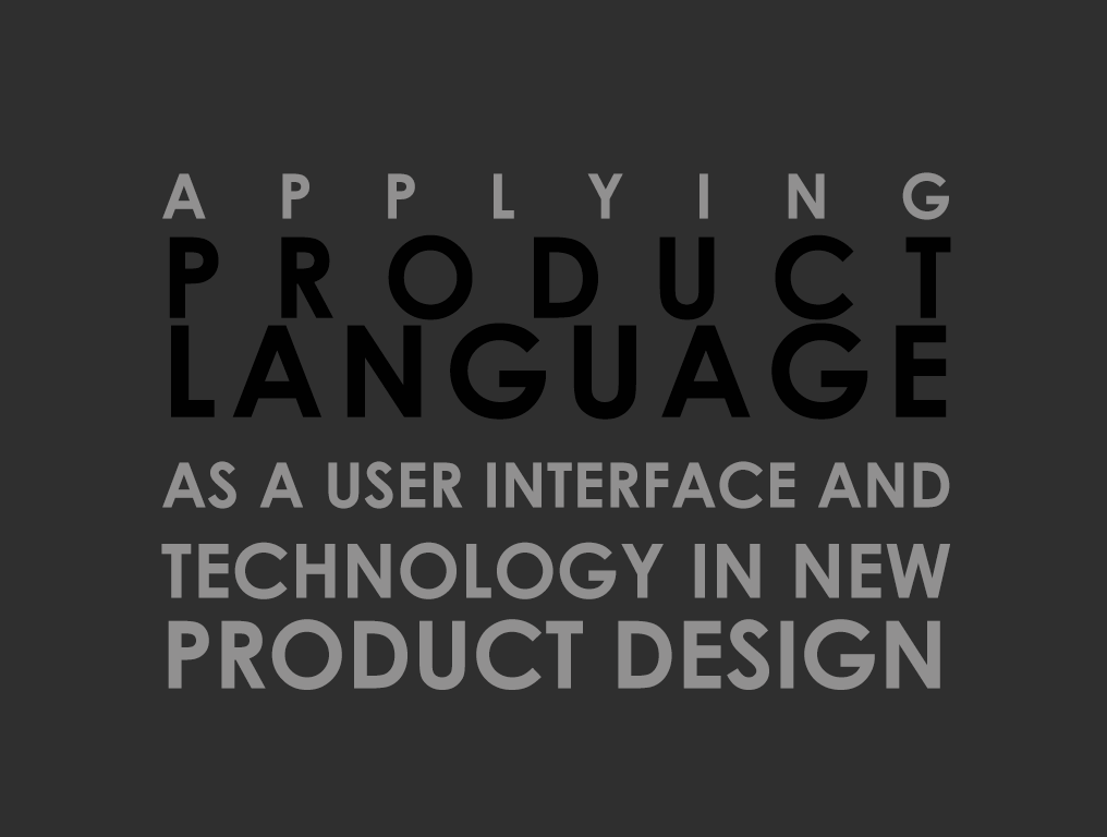 Applying product language as a user interface and technology in new product design